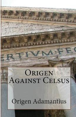 Origen Against Celsus - Lighthouse Church Fathers 63 (Paperback)