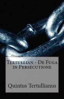 De Fuga in Persecutione - Lighthouse Church Fathers 80 (Paperback)