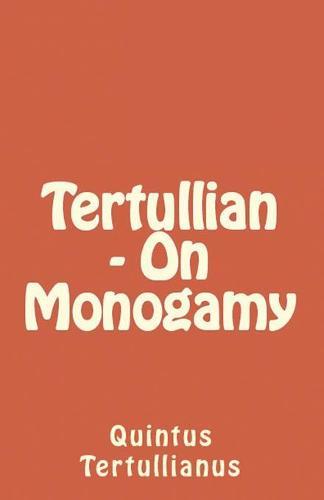 On Monogamy - Lighthouse Church Fathers 83 (Paperback)