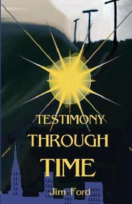 Testimony Through Time (Paperback)