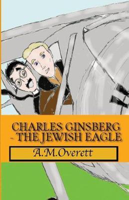 Charles Ginsberg - The Jewish Eagle (Paperback)