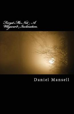 Forget Me Not - A Wayward Inclination (Paperback)
