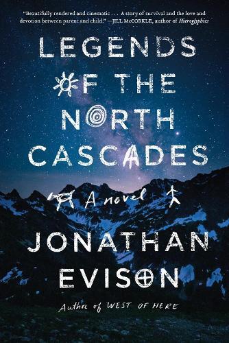 Legends of the North Cascades (Hardback)