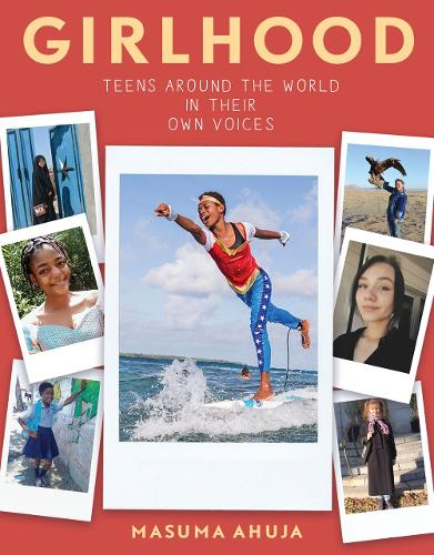 Girlhood: Teens Around the World in Their Own Voices (Paperback)