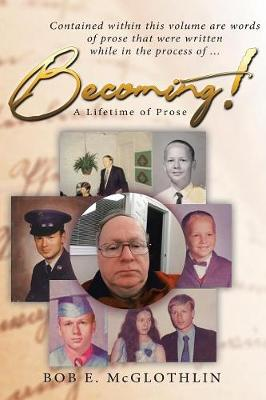 Becoming!: A Lifetime of Prose (Paperback)