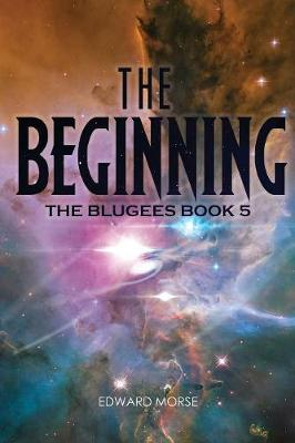 The Beginning: The Blugees Book 5 (Paperback)