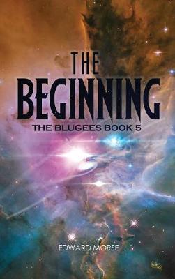 The Beginning: The Blugees Book 5 (Hardback)