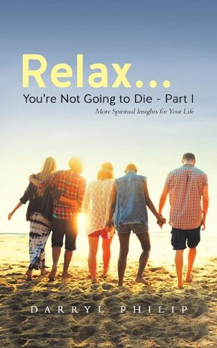 Relax... You're Not Going to Die - Part I (Paperback)