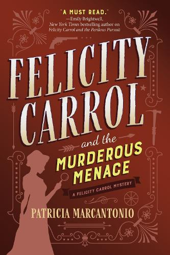 Felicity Carrol And The Murderous Menace: A Felicity Carrol Mystery (Hardback)