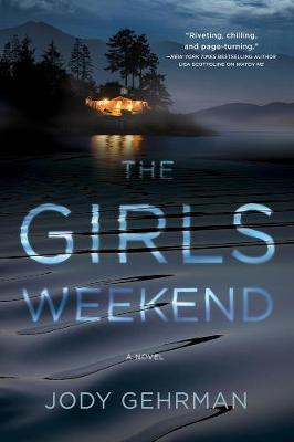 The Girls Weekend: A Novel (Hardback)