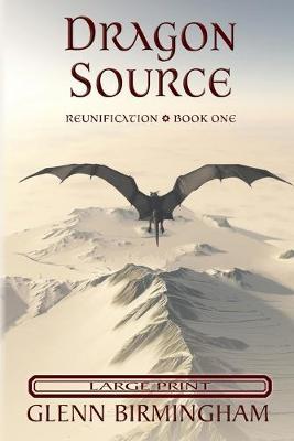 Dragon Source: Large Print Edition - Reunification 1 (Paperback)