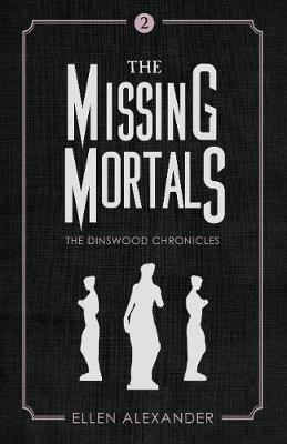 The Missing Mortals - The Dinswood Chronicles 2 (Hardback)