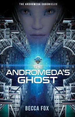 The Andromeda's Ghost - The Andromeda Chronicles 1 (Hardback)