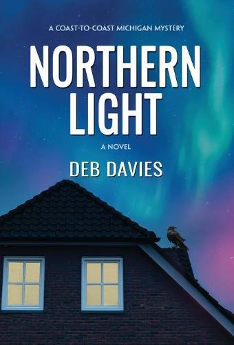 Northern Light - Coast-to-Coast Michigan Mysteries (Hardback)