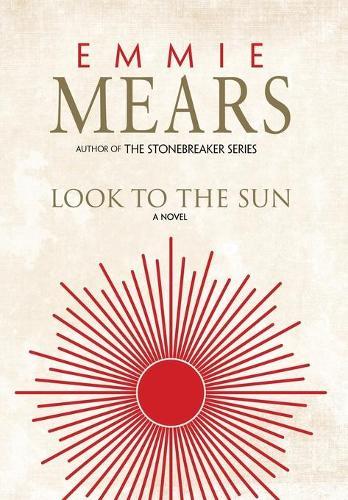 Look to the Sun (Hardback)
