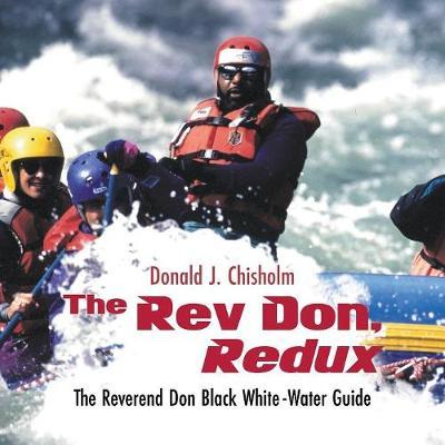 The REV Don, Redux: The Reverend Don Black White-Water Guide (Paperback)