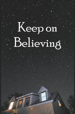 Keep on Believing (Paperback)