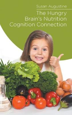 The Hungry Brain's Nutrition Cognition Connection (Hardback)
