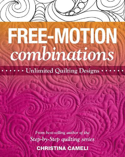 Free-Motion Combinations: Unlimited Quilting Designs (Paperback)