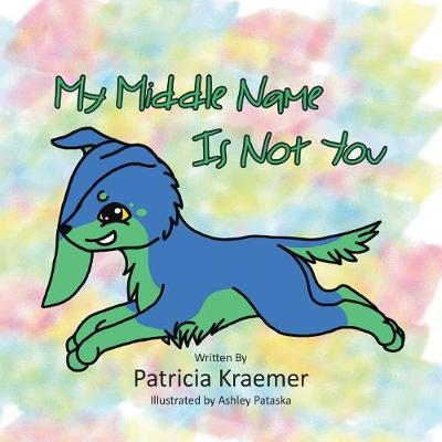 My Middle Name Is Not You (Paperback)