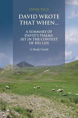 David Wrote That When...A Summary of David's Psalms, Set in the Context of His Life: A Study Guide (Paperback)