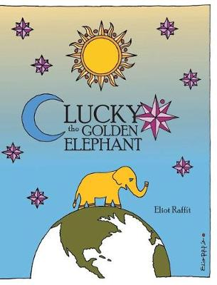 Lucky the Golden Elephant (Hardback)