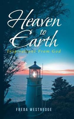 Heaven to Earth: Inspirations from God (Hardback)