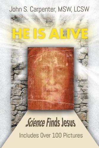 He Is Alive: Science Finds Jesus (Paperback)