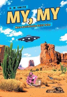 My, My: More Rattlesnake Gulch Tales (Hardback)