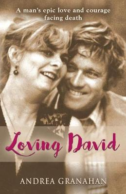 Loving David: A Man's Epic Love and His Courage Facing Death (Paperback)