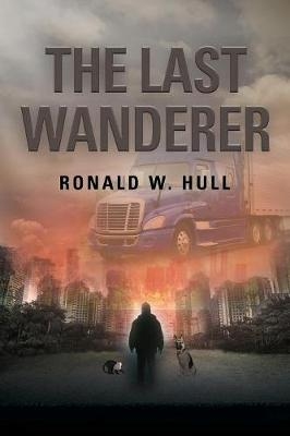 The Last Wanderer: Last Man on Earth (Paperback)