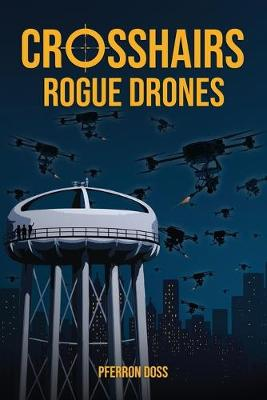 Crosshairs: Rogue Drones (Paperback)