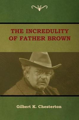 The Incredulity of Father Brown (Paperback)