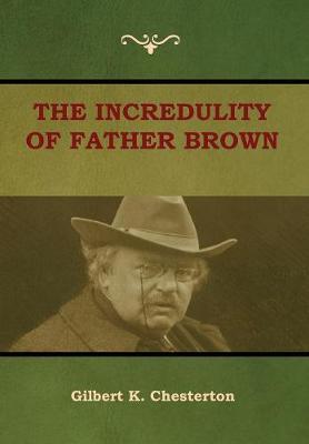 The Incredulity of Father Brown (Hardback)