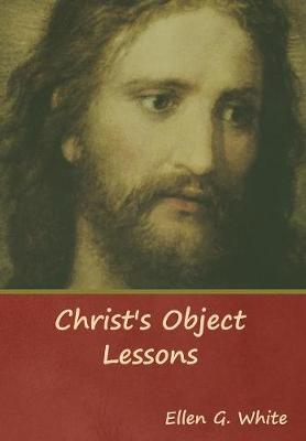 Christ's Object Lessons (Hardback)