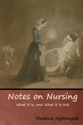 Notes on Nursing: What It Is, and What It Is Not (Paperback)
