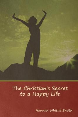 The Christian's Secret to a Happy Life (Paperback)