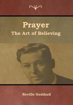 Prayer: The Art of Believing (Hardback)