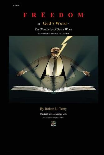 Freedom in God's Word: = The Simplicity of God's Word - Volume 1 (Paperback)