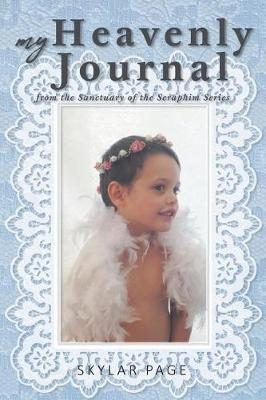 My Heavenly Journal - Sanctuary of the Seraphim (Paperback)