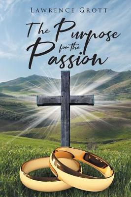 The Purpose for the Passion (Paperback)