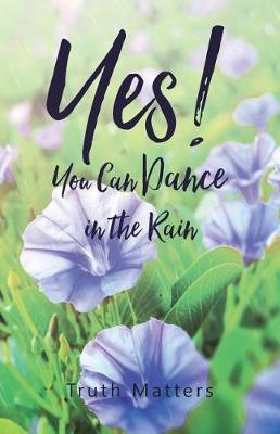 Yes! You Can Dance in the Rain (Paperback)