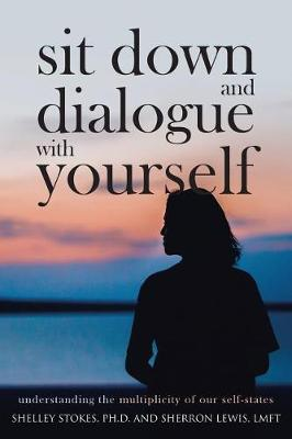 Sit Down and Dialogue with Yourself: Understanding the Multiplicity of our Self-States (Paperback)