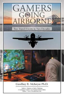 Gamers Going Airborne: Two Travel Events in Two Decades (Paperback)