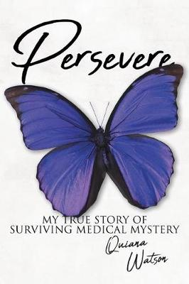 Persevere: My True Story of Surviving Medical Mystery (Paperback)
