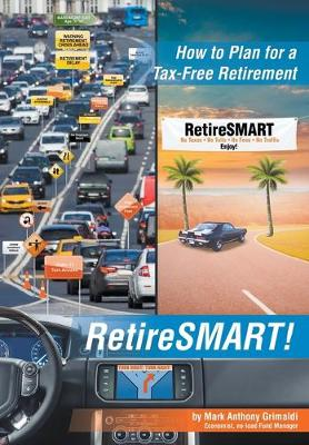 RetireSMART!: How to Plan for a Tax-Free Retirement (Hardback)