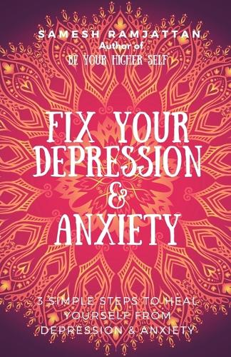 Fix Your Depression & Anxiety (Paperback)