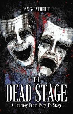 The Dead Stage: A Journey From Page to Stage (Paperback)
