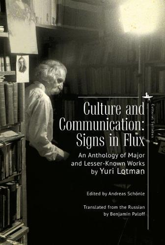 Culture and Communication: Signs in Flux. An Anthology of Major and Lesser-Known Works - Cultural Syllabus (Hardback)