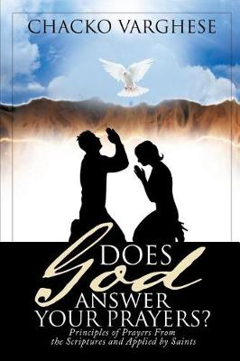 Does God Answer Your Prayers?: Principles of Prayers From the Scriptures and Applied by Saints. (Paperback)